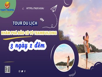 tour-du-lich-kham-pha-dao-co-to-teambuilding-3-ngay-2-dem7